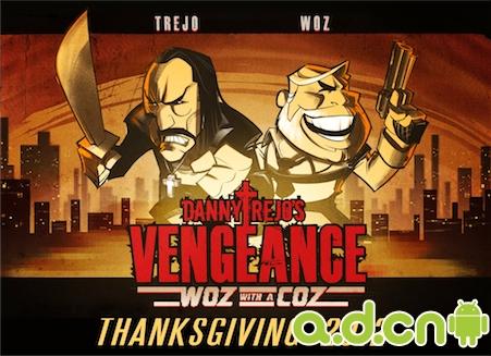 《Danny Trejo's Vengeance: Woz With A Coz》
